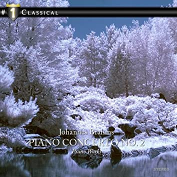 J. Brahms: Piano Concerto No. 2 - Piano Works