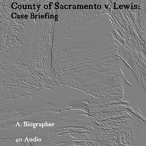 County of Sacramento v. Lewis: Case Briefing audiobook cover art