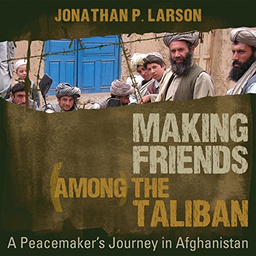 Making Friends Among the Taliban cover art
