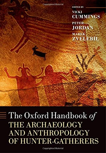 Download The Oxford Handbook of the Archaeology and Anthropology of Hunter-Gatherers (Oxford Handbooks) 0199551227