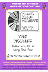The Alan's Album Archives Guide To The Music Of...The Hollies: 'Reflections Of A Long Time Past' Kindle Edition
