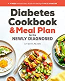 Diabetic Cookbook and Meal Plan for the Newly Diagnosed: A 4-Week Introductory Guide to Manage Type...