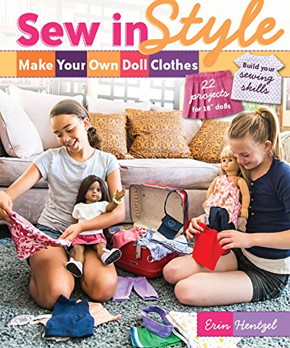"""Compare Textbook Prices for Sew in Style - Make Your Own Doll Clothes: 22 Projects for 18"""" Dolls • Build Your Sewing Skills First Printing Edition ISBN 9781607057956 by Hentzel, Erin"""