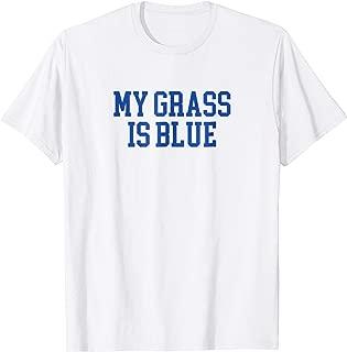 Best my grass is blue shirt Reviews