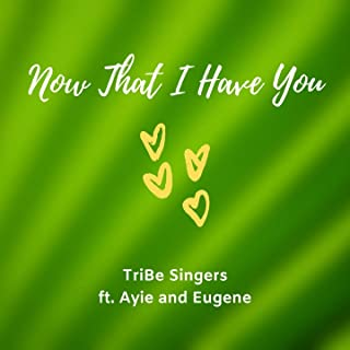 Now That I Have You (feat. Eugene Cailao, Ayie Remonte) [Duet Version]