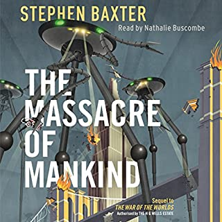 The Massacre of Mankind                   By:                                                                                                                                 Stephen Baxter                               Narrated by:                                                                                                                                 Nathalie Buscombe                      Length: 15 hrs and 18 mins     318 ratings     Overall 4.0