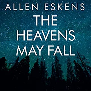 The Heavens May Fall                   By:                                                                                                                                 Allen Eskens                               Narrated by:                                                                                                                                 R. C. Bray,                                                                                        David Colacci,                                                                                        Amy McFadden                      Length: 9 hrs and 32 mins     5,559 ratings     Overall 4.4