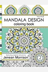Mandala Design Adult Coloring Book: An Adult Coloring Book for Stress-Relief, Relaxation, Meditation and Creativity Copertina flessibile