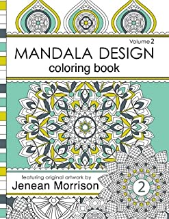 Mandala Design Adult Coloring Book: An Adult Coloring Book for Stress-Relief, Relaxation, Meditation and Creativity (Jenea...