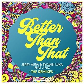 Better Than That (feat. J Fitz) [The Remixes]