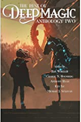 The Best of Deep Magic: Anthology Two (Deep Magic collections) Kindle Edition