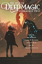 The Best of Deep Magic: Anthology Two (Deep Magic collections)
