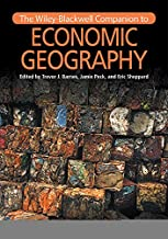 The Wiley-Blackwell Companion to Economic Geography (Wiley Blackwell Companions to Geography Book 21)