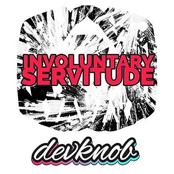 Involuntary Servitude