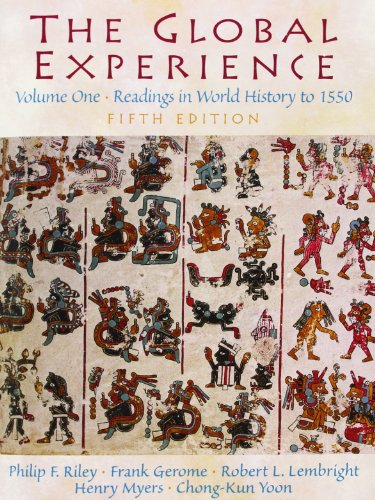 The Global Experience: Readings in World History, Volume 1 (to 1550): To 1550 v. 1