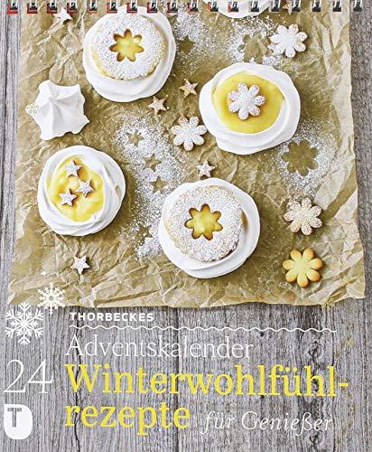 Thorbeckes Adventskalender - 24 Winterwohlfühlrezepte für Genießer