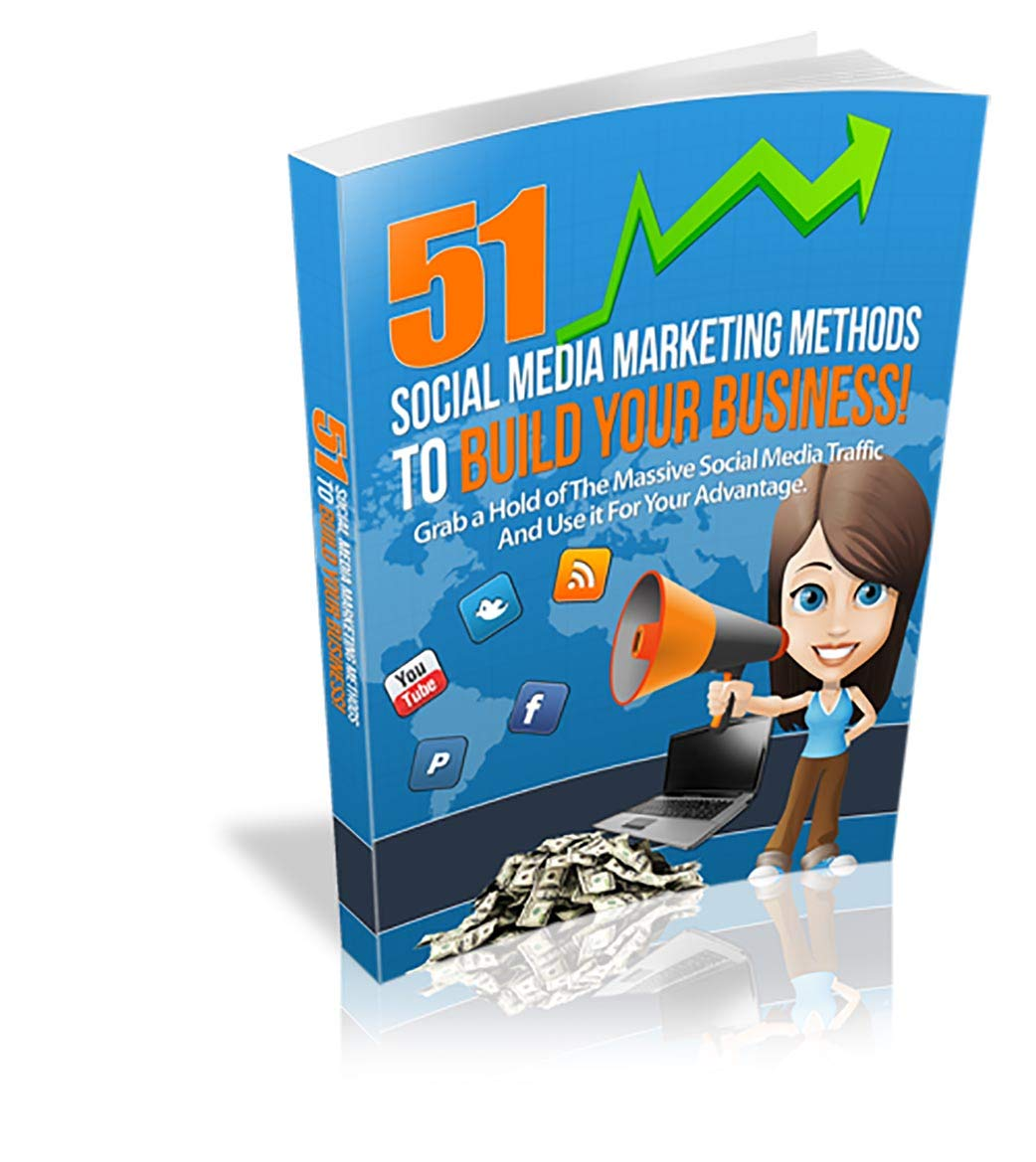 51 social media marketing methods: It's Time to Discover How Social Media Can Earn You Instant Profits