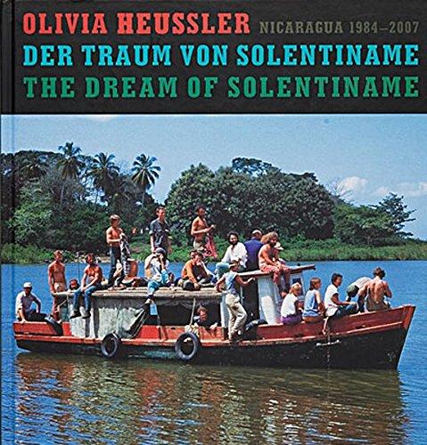 Olivia Heussler: El Sueño de Solentiname / The Dream of Solentiname