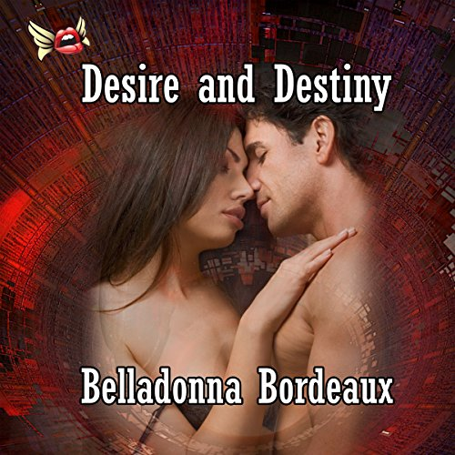 Desire and Destiny Audiobook By Belladonna Bordeaux cover art