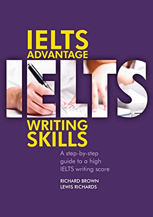 IELTS Advantage Writing Skills: A step-by-step guide to a high IELTS writing score