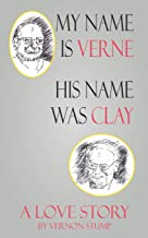 My name Verne, his name was Clay: A love story
