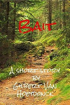 [Gilbert Van Hoeydonck]のBait (English Edition)