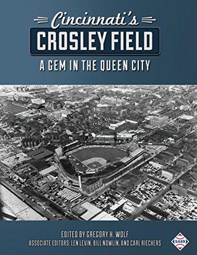 Cincinnati's Crosley Field: A Gem in the Queen City (The SABR Digital Library, Band 57)