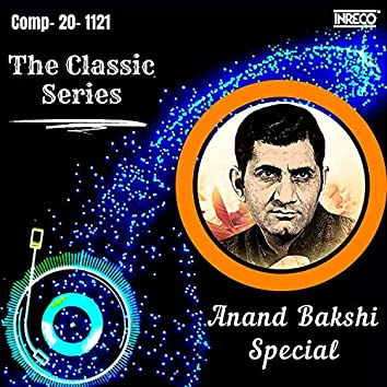 The Classic Series - Anand Bakshi Special