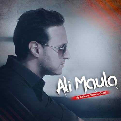 Amazon.com: Ali Maula: Kaleem Sharma Qadri: MP3 Downloads
