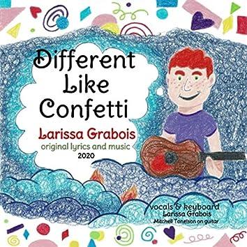 Different Like Confetti