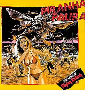 Piranha Paura - Piranha II - Flying Killers