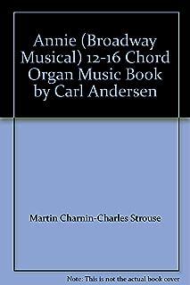 Annie (Broadway Musical) 12-16 Chord Organ Music Book by Carl Andersen