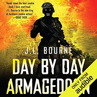 Day By Day Armageddon                    By:                                                                                                                                 J. L. Bourne                               Narrated by:                                                                                                                                 Jay Snyder                      Length: 6 hrs and 38 mins     5,243 ratings     Overall 4.2