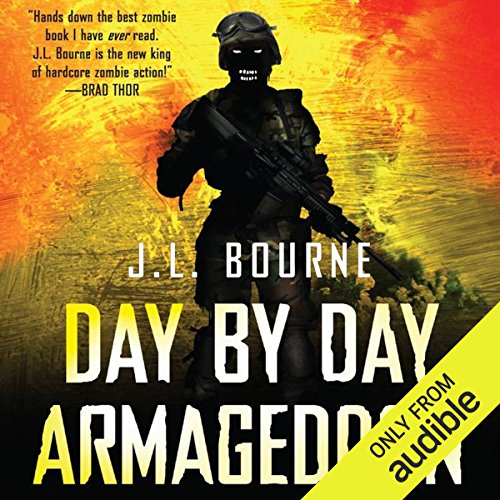 Day By Day Armageddon                    By:                                                                                                                                 J. L. Bourne                               Narrated by:                                                                                                                                 Jay Snyder                      Length: 6 hrs and 38 mins     5,293 ratings     Overall 4.2