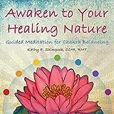 Awaken to Your Healing Nature: Guided Meditation for Chakra Balancing