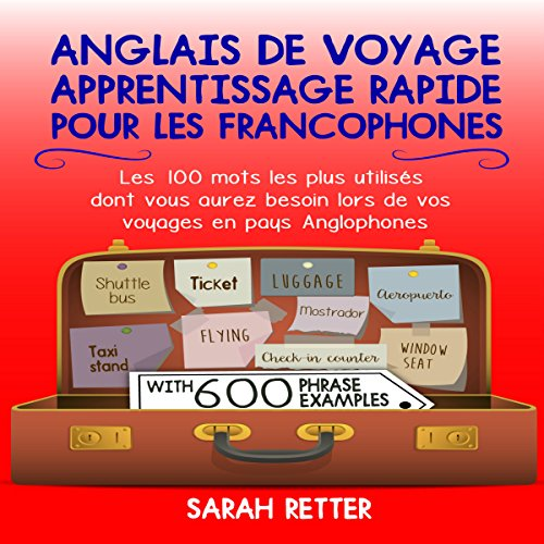 Anglais de voyage: Apprentissage rapide pour les francophones [Travel English: Fast Learning for French Speakers] audiobook cover art