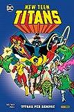 New Teen Titans. Titans per sempre (Vol. 1)
