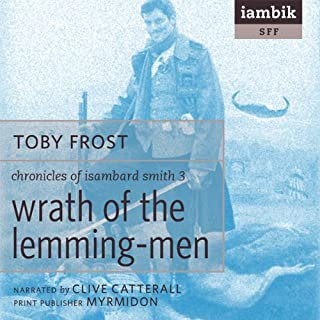 Wrath of the Lemming-Men                   By:                                                                                                                                 Toby Frost                               Narrated by:                                                                                                                                 Clive Catterall                      Length: 8 hrs and 11 mins     19 ratings     Overall 3.9