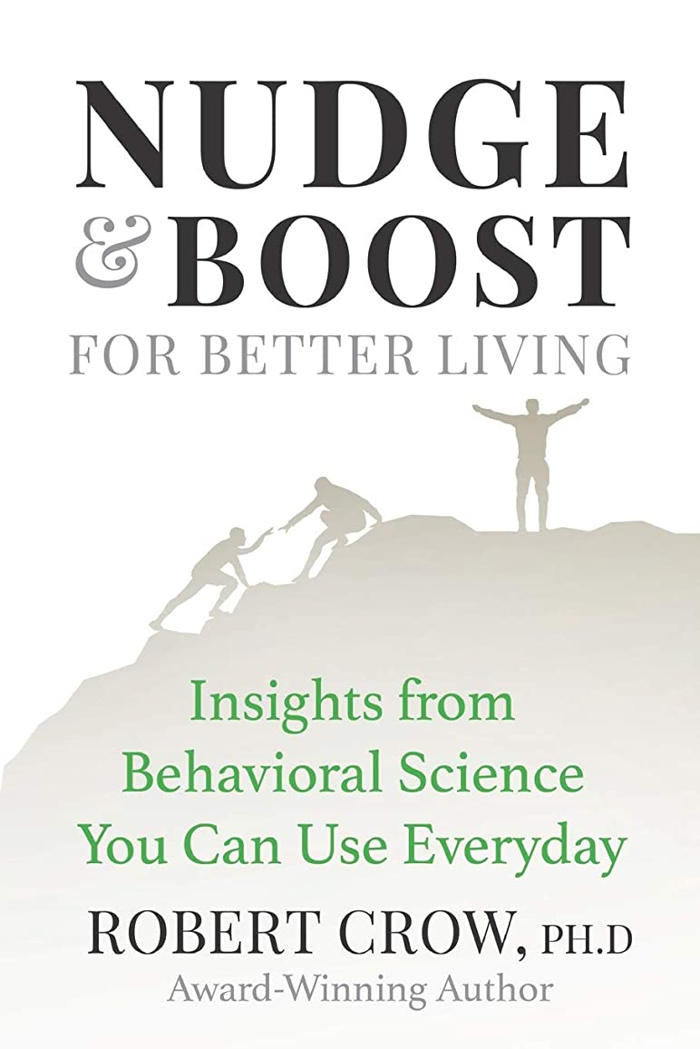 呪いクリークペストNudge & Boost for Better Living: Insights from Behavioral Science You Can Use Every Day