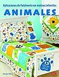 Aplicaciones de patchwork con motivos infantiles. Animales - 9788498745573