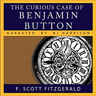 The Curious Case of Benjamin Button                   By:                                                                                                                                 F. Scott Fitzgerald                               Narrated by:                                                                                                                                 B. J. Harrison                      Length: 1 hr and 4 mins     929 ratings     Overall 4.1
