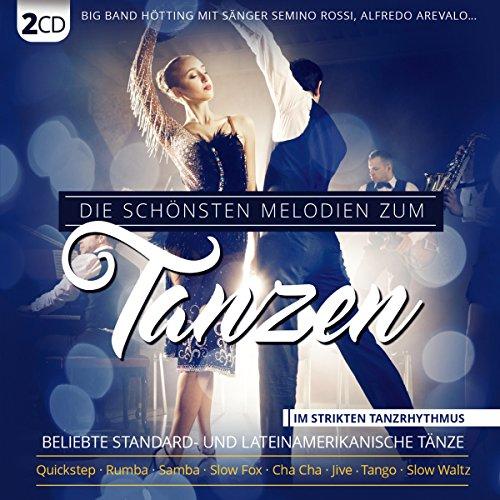 Die schönsten Melodien zum Tanzen; Beliebte Standard- und lateinamerikanische Tänze im strikten Tanzrhythmus; Quickstep; Rumba; Samba; Slow Fox; Cha Cha; Jive; Tango; Slow Waltz