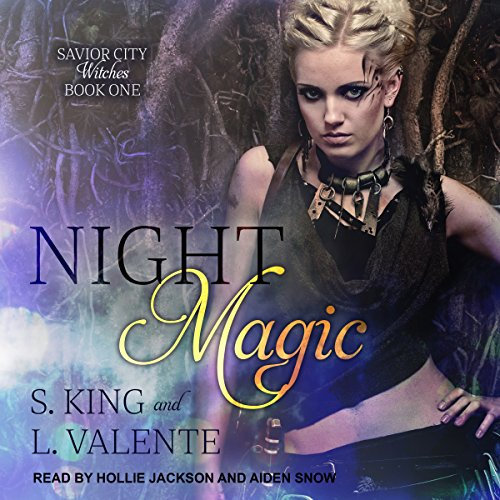 Night Magic: A Reverse Harem Paranormal Romance      Savior City Witches Series, Book 1              By:                                                                                                                                 L. Valente,                                                                                        S. King                               Narrated by:                                                                                                                                 Hollie Jackson,                                                                                        Aiden Snow                      Length: 4 hrs and 29 mins     2 ratings     Overall 5.0
