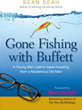 Gone Fishing with Buffett: A Young Man Learns Value Investing from a Mysterious Old Man