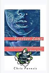 Starter Zone: A LitRPG Novel (Revelation Chronicles) Hardcover