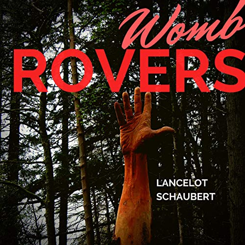 Womb Rovers Audiobook By Lancelot Schaubert cover art