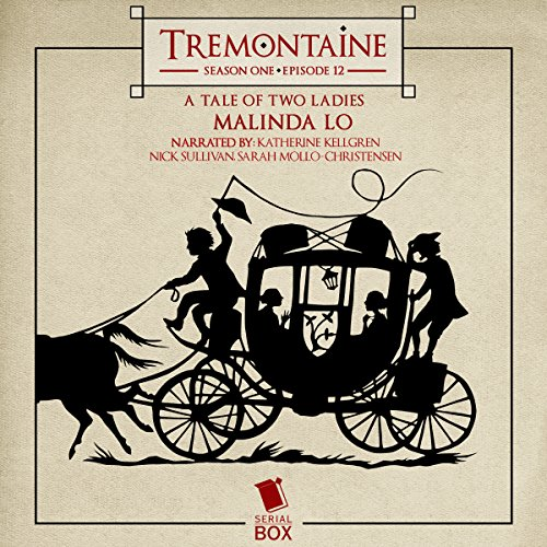 Tremontaine: A Tale of Two Ladies: Episode 12 audiobook cover art