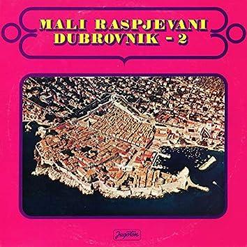 Mali Raspjevani Dubrovnik 2