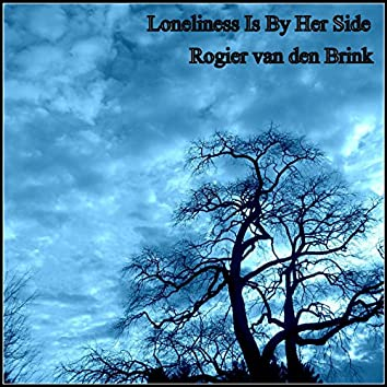 Loneliness Is by Her Side