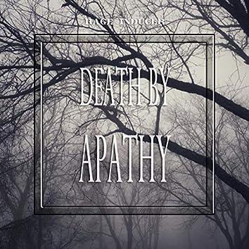 Death by Apathy